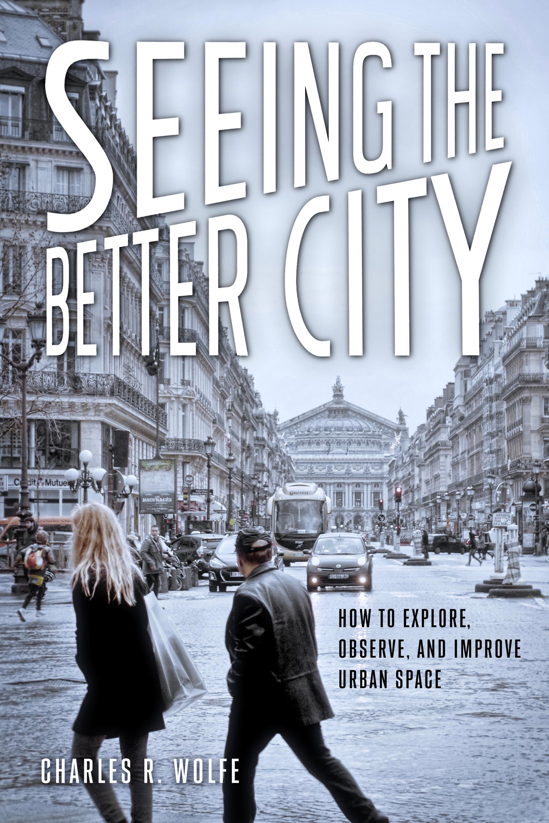 Charles R. Wolfe on Seeing the Better City